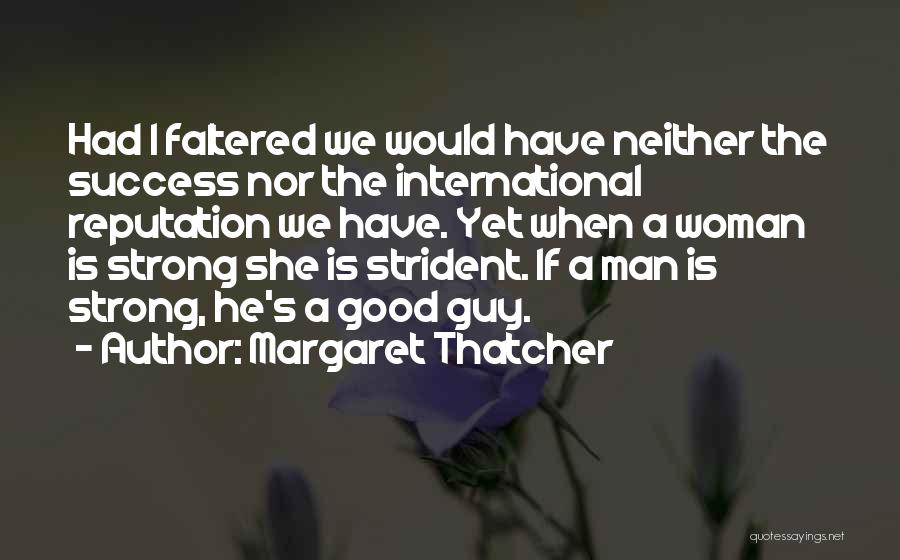 Strong Independent Woman Quotes By Margaret Thatcher