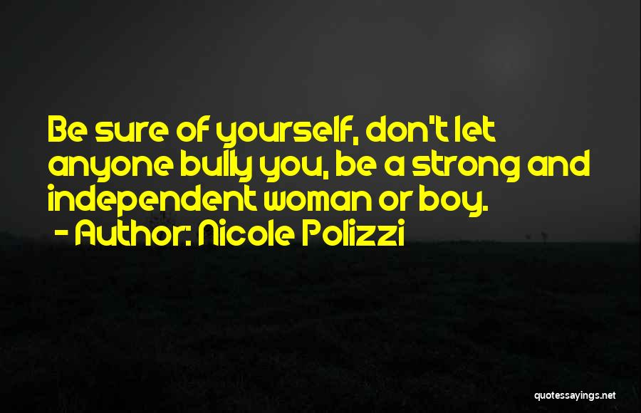 Strong Independent Woman Quotes By Nicole Polizzi