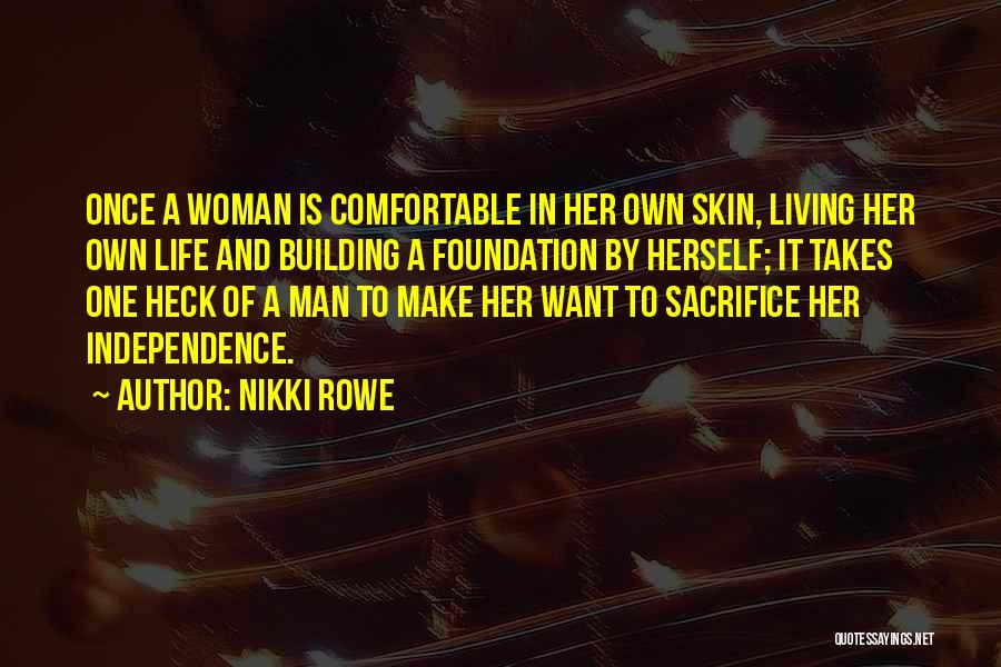 Strong Independent Woman Quotes By Nikki Rowe