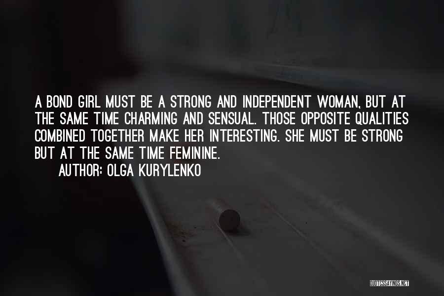 Strong Independent Woman Quotes By Olga Kurylenko