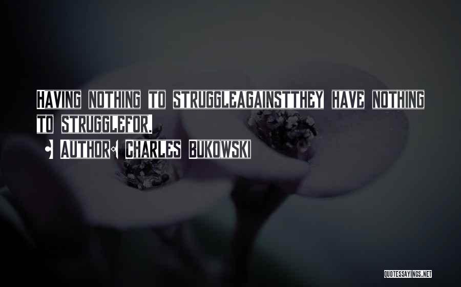 Stronger Love Quotes By Charles Bukowski