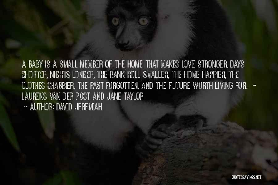 Stronger Love Quotes By David Jeremiah