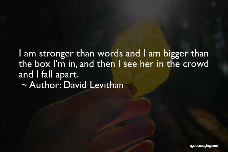 Stronger Love Quotes By David Levithan