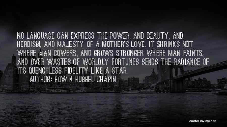 Stronger Love Quotes By Edwin Hubbel Chapin