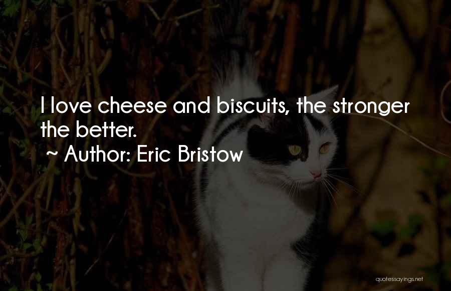 Stronger Love Quotes By Eric Bristow