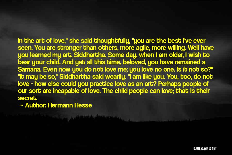 Stronger Love Quotes By Hermann Hesse
