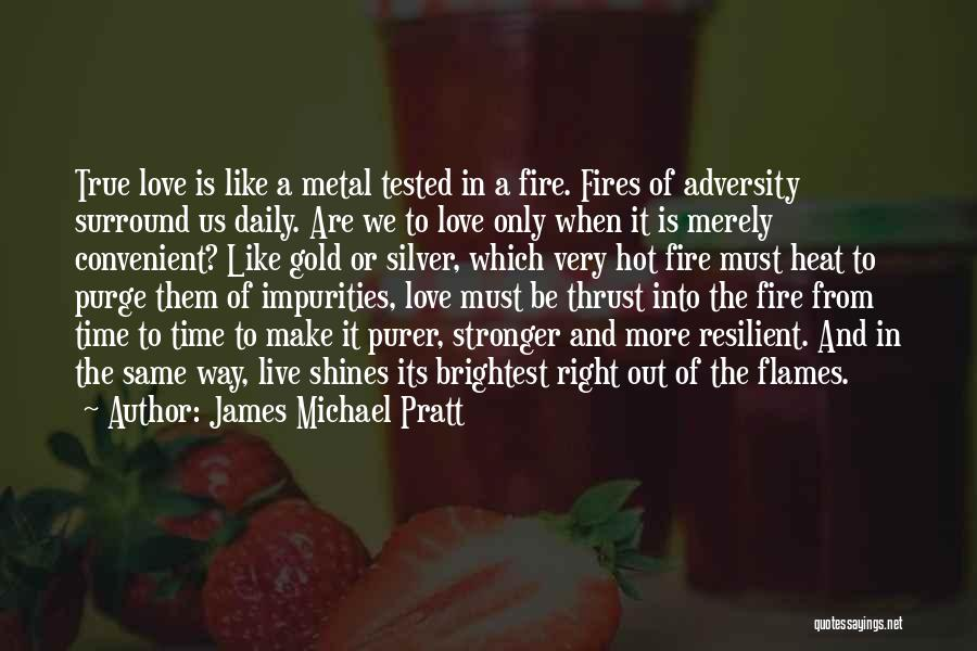 Stronger Love Quotes By James Michael Pratt