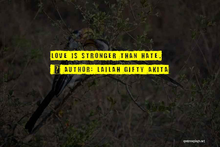 Stronger Love Quotes By Lailah Gifty Akita