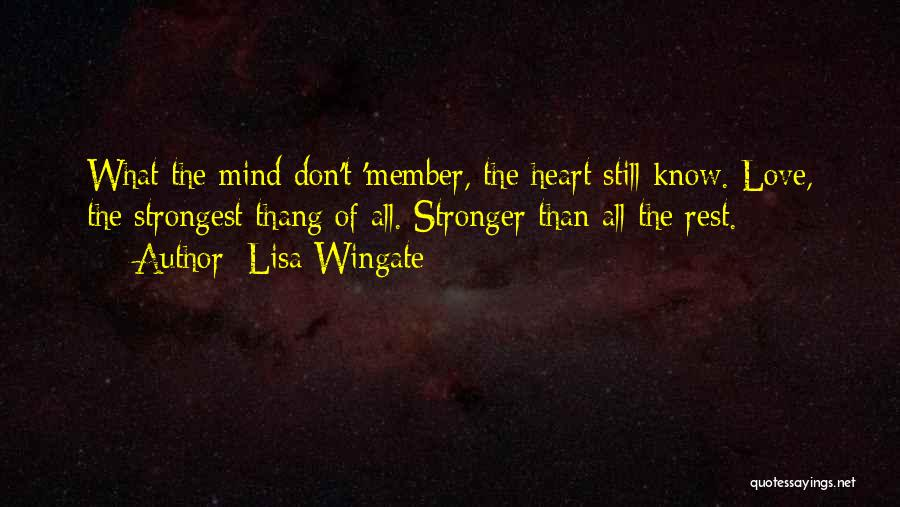 Stronger Love Quotes By Lisa Wingate