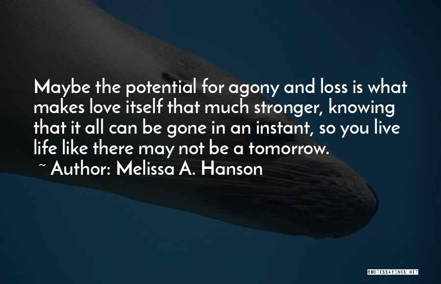 Stronger Love Quotes By Melissa A. Hanson
