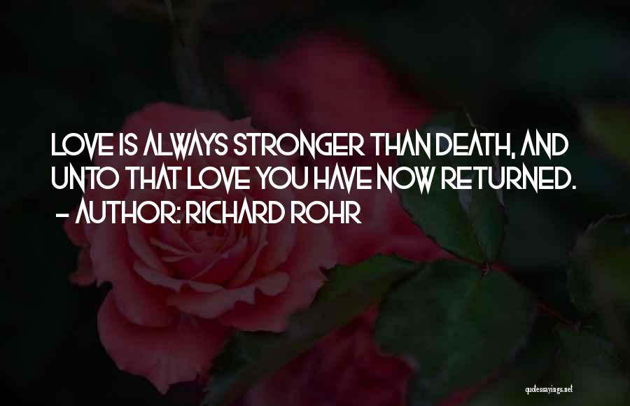 Stronger Love Quotes By Richard Rohr