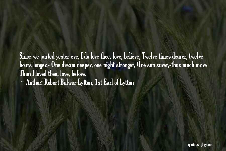 Stronger Love Quotes By Robert Bulwer-Lytton, 1st Earl Of Lytton