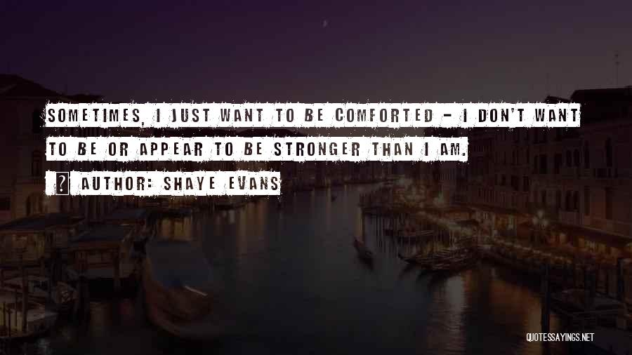 Stronger Love Quotes By Shaye Evans