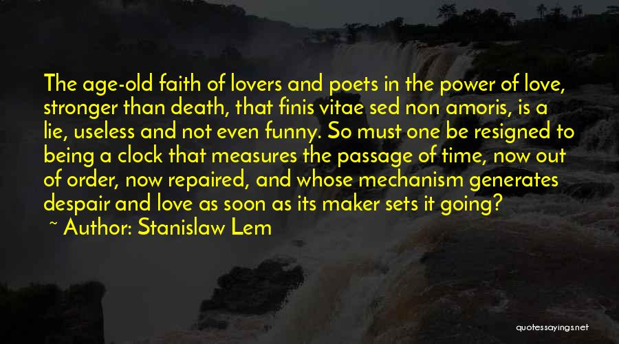 Stronger Love Quotes By Stanislaw Lem