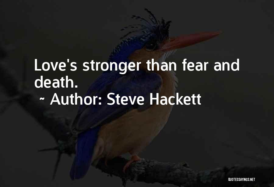 Stronger Love Quotes By Steve Hackett