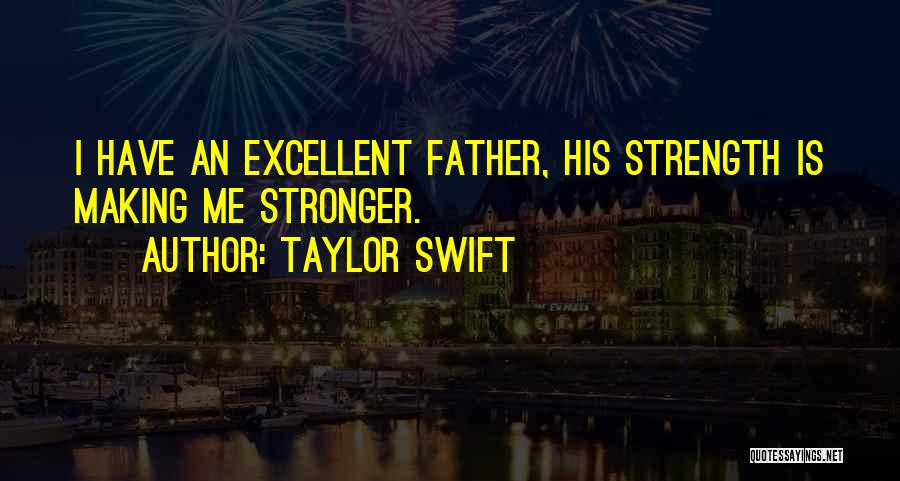Stronger Love Quotes By Taylor Swift