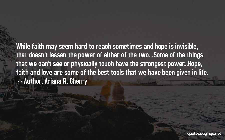 Strongest Inspirational Quotes By Ariana R. Cherry