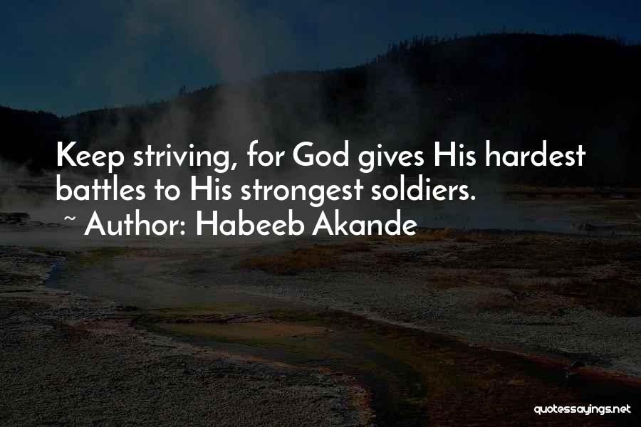 Strongest Inspirational Quotes By Habeeb Akande