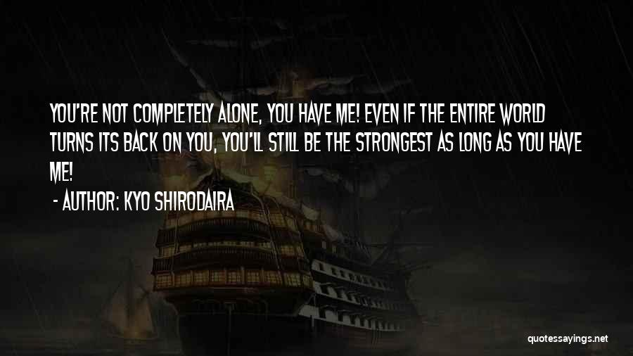 Strongest Inspirational Quotes By Kyo Shirodaira