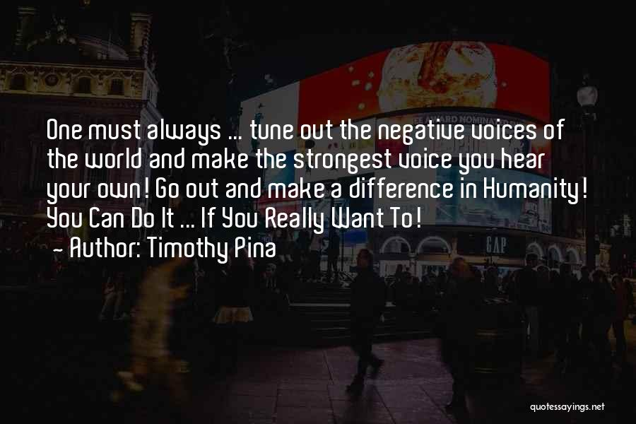 Strongest Inspirational Quotes By Timothy Pina