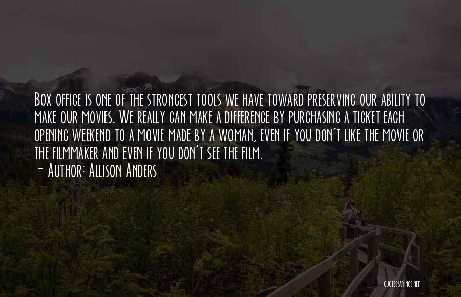 Strongest Woman Quotes By Allison Anders