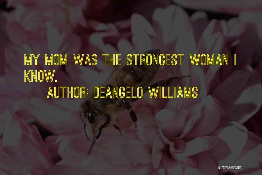 Strongest Woman Quotes By DeAngelo Williams