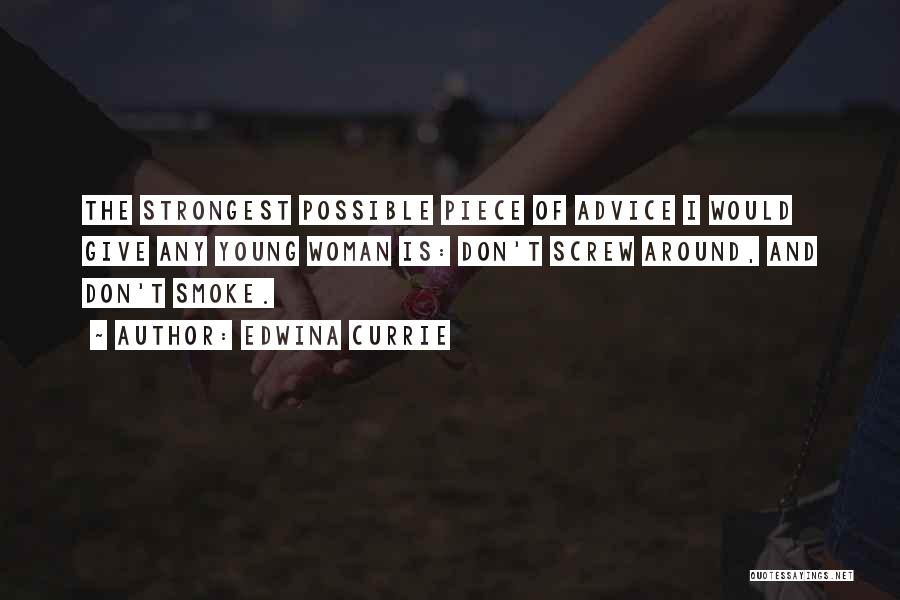 Strongest Woman Quotes By Edwina Currie