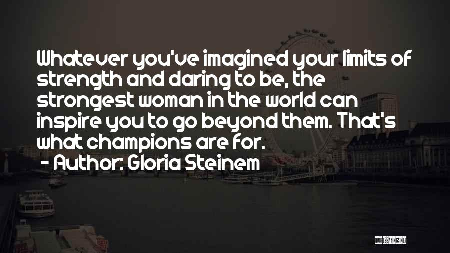 Strongest Woman Quotes By Gloria Steinem