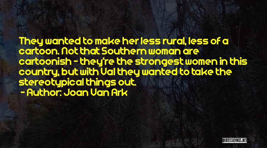 Strongest Woman Quotes By Joan Van Ark