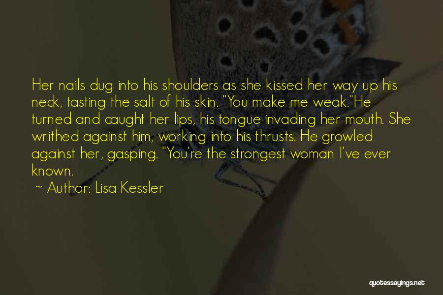 Strongest Woman Quotes By Lisa Kessler