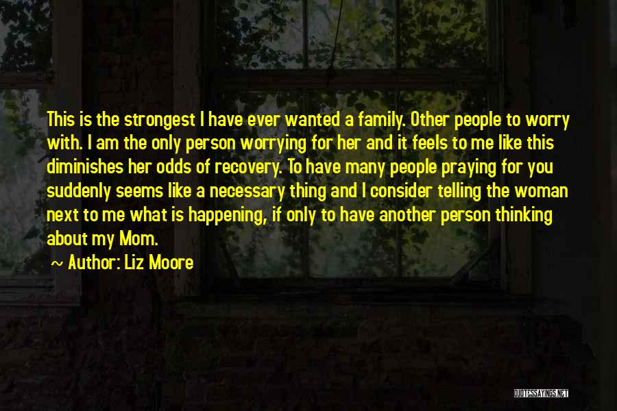 Strongest Woman Quotes By Liz Moore