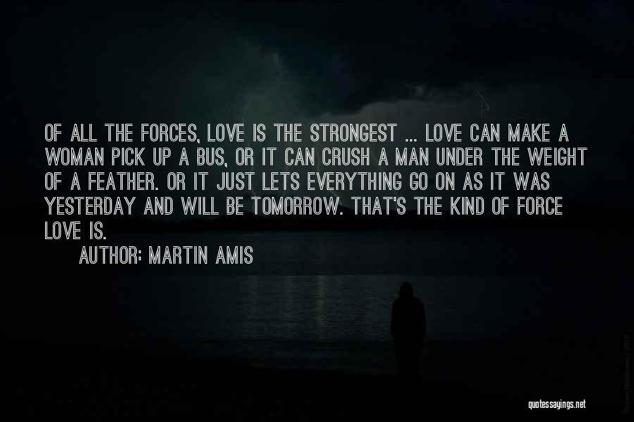 Strongest Woman Quotes By Martin Amis