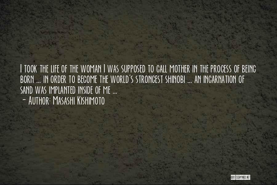 Strongest Woman Quotes By Masashi Kishimoto