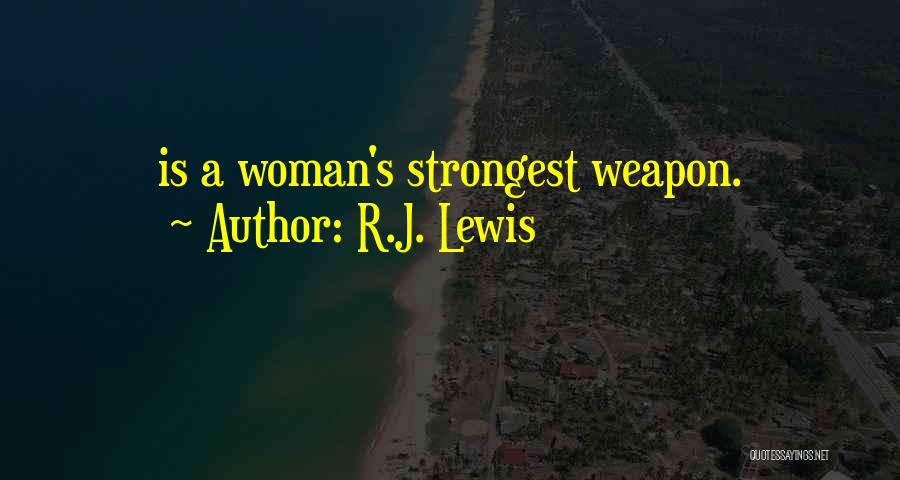 Strongest Woman Quotes By R.J. Lewis