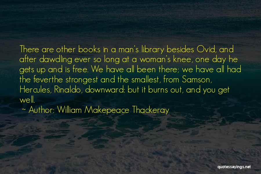 Strongest Woman Quotes By William Makepeace Thackeray