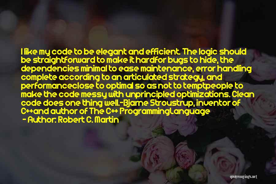 Stroustrup Quotes By Robert C. Martin
