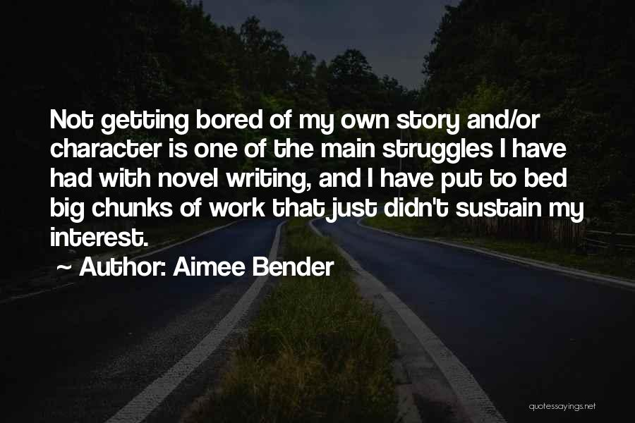 Struggle And Character Quotes By Aimee Bender