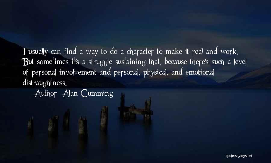 Struggle And Character Quotes By Alan Cumming