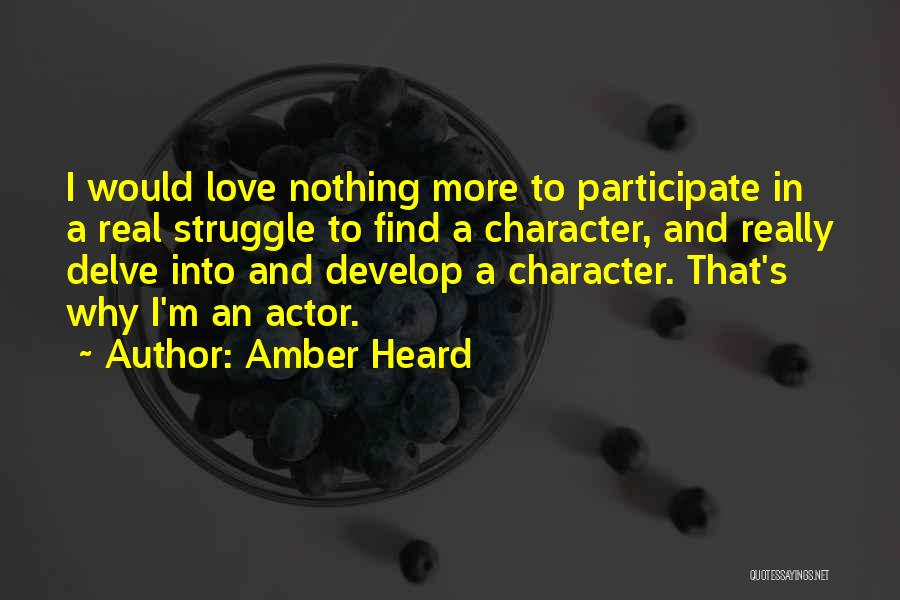 Struggle And Character Quotes By Amber Heard