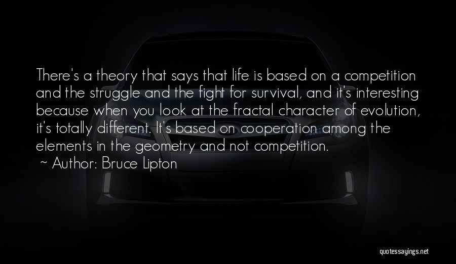 Struggle And Character Quotes By Bruce Lipton