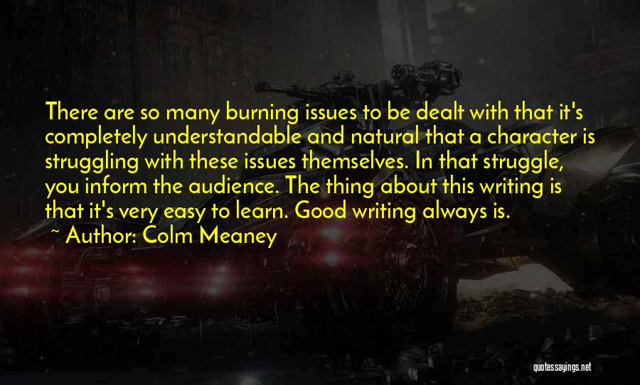 Struggle And Character Quotes By Colm Meaney