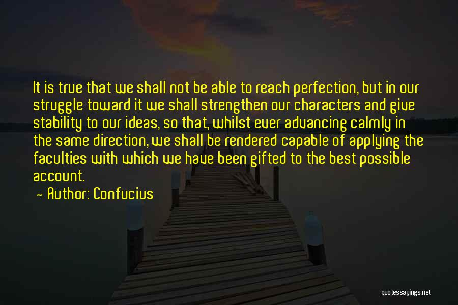 Struggle And Character Quotes By Confucius