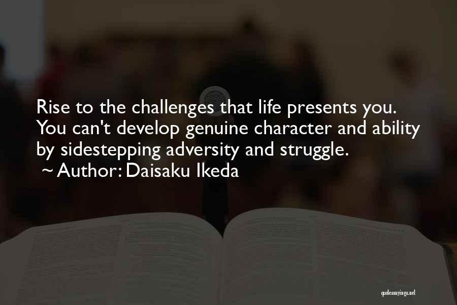 Struggle And Character Quotes By Daisaku Ikeda