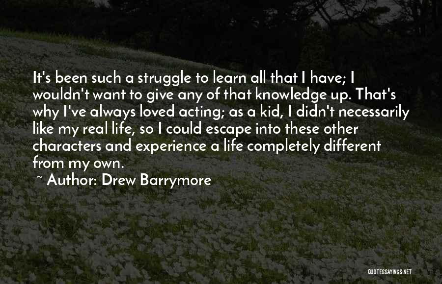 Struggle And Character Quotes By Drew Barrymore
