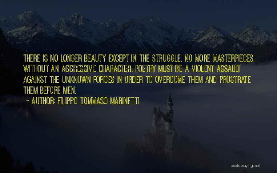 Struggle And Character Quotes By Filippo Tommaso Marinetti