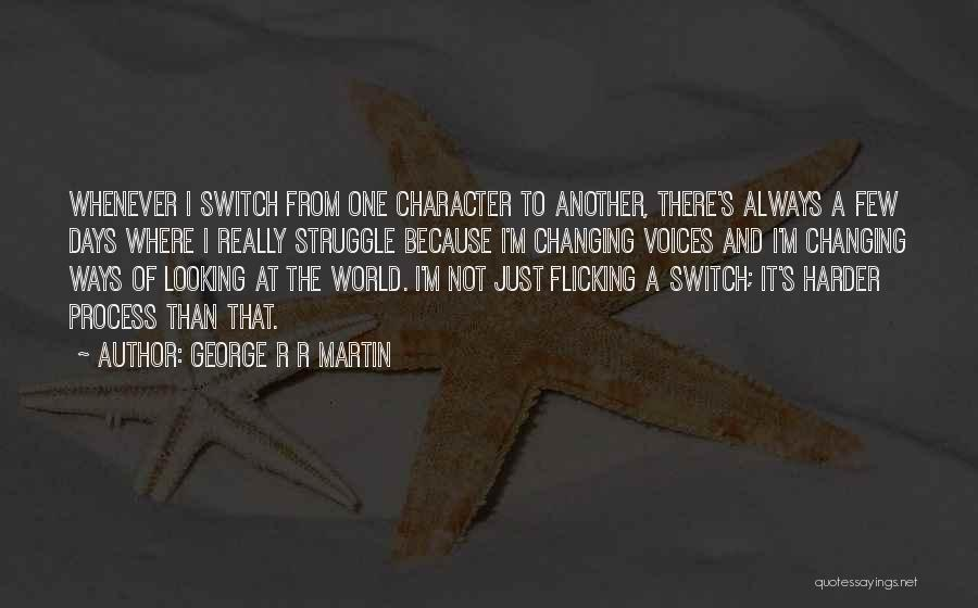 Struggle And Character Quotes By George R R Martin