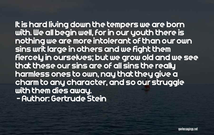 Struggle And Character Quotes By Gertrude Stein