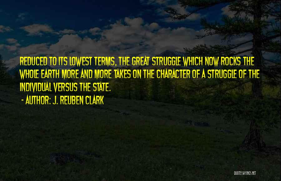 Struggle And Character Quotes By J. Reuben Clark