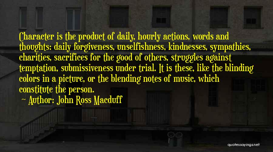 Struggle And Character Quotes By John Ross Macduff