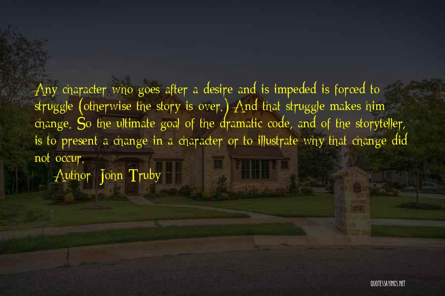 Struggle And Character Quotes By John Truby